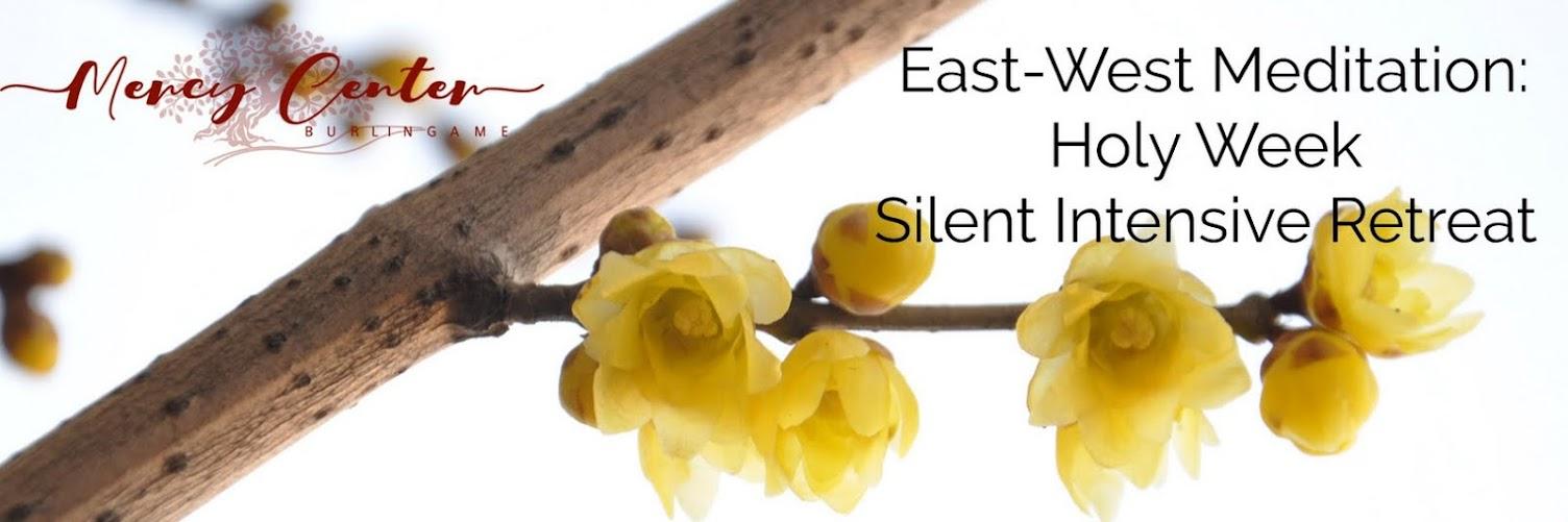 East-West Meditation:  Holy Week Silent Intensive Online Retreat