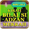 Kisah Bilal Si Adzan Mekkah Lengkap APK