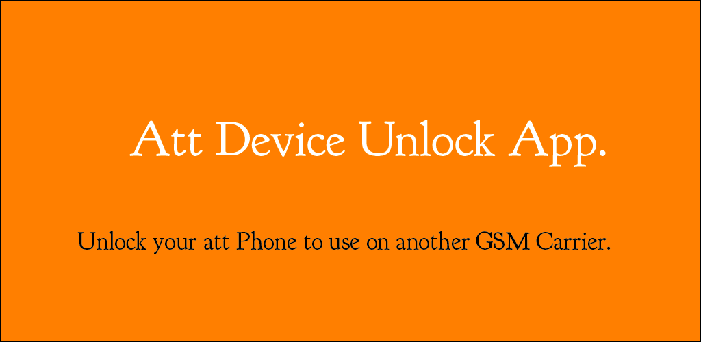 Download at&t device unlock app APK latest version 1 4 for