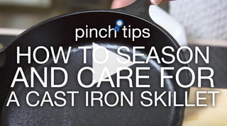 Pinch Tips: How To Season And Care For A Cast Iron Skillet Recipe