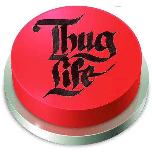 Thug Life Button