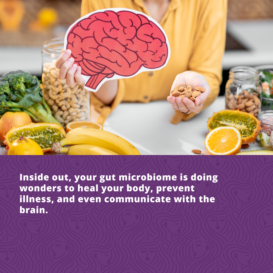 Your gut microbiome is doing wonders to heal your body, prevent illness, and communicate with the brain