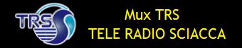 MUX TRS - TELE RADIO SCIACCA