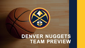Denver Nuggets Team Preview thumbnail
