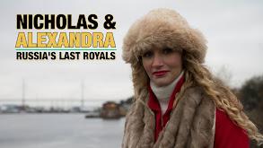 Nicholas & Alexandra: Russia's Last Royals thumbnail