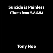 Suicide Is Painless (Theme from M.A.S.H.)