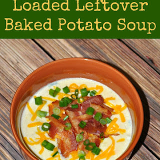 Loaded Leftover Baked Potato Soup