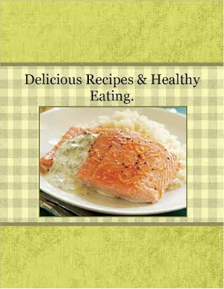Delicious Recipes & Healthy Eating.