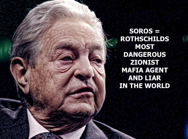 https://3.bp.blogspot.com/-KzSeCl4N8iU/V7S-nWg8wbI/AAAAAAAAuCE/McDshcFiYvActey9z8DfvW39LPrXDSQCgCEw/s640/soros-rothschilds-most-dangerous-zionist-mafia-agent-and-liar-in-the-world.png
