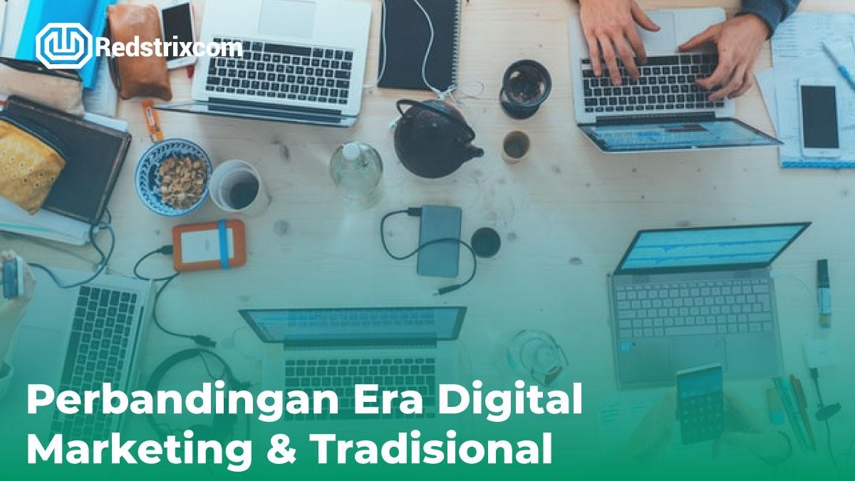 perbandingan-era-digital-marketing-dan-tradisional