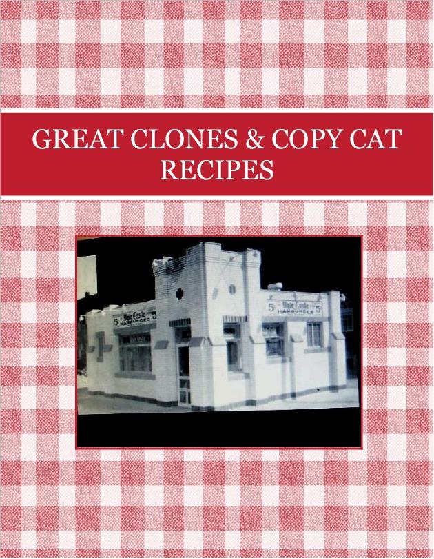 GREAT  CLONES & COPY CAT RECIPES