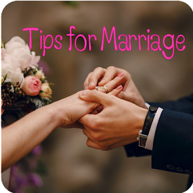 Tips for Marriage