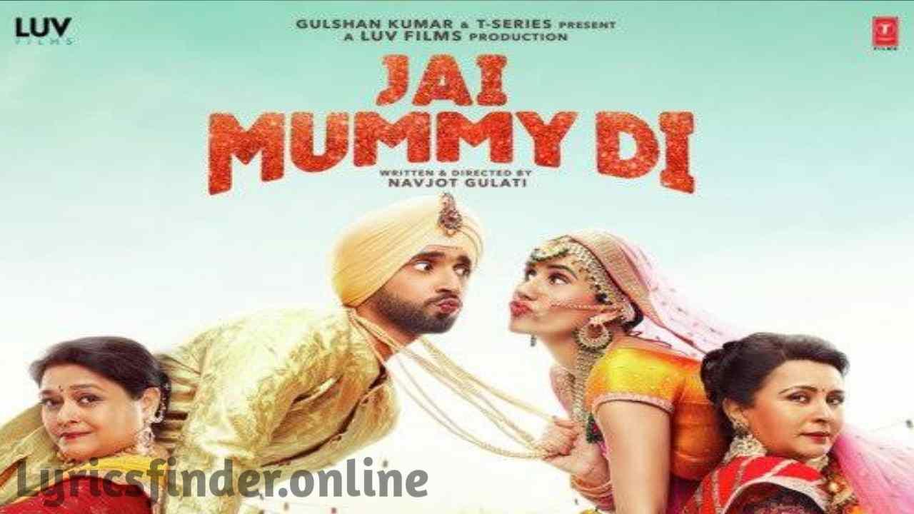 Mummy Nu Pasand lyrics | Sunanda Sharma | jaani | Jai Mummy Di Song