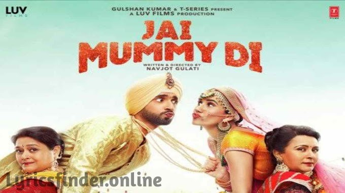 Mummy Nu Pasand lyrics | Sunanda Sharma | jaani | Jai Mummy Di Song