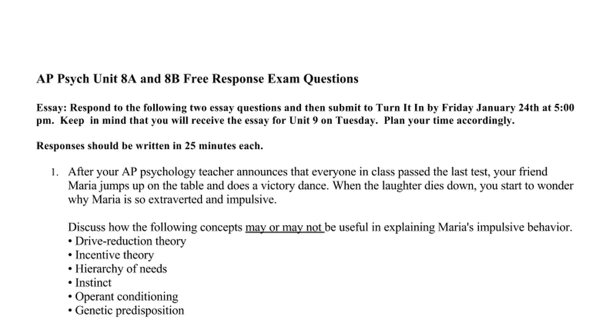 possible ap psychology essay questions Ap psychology free response questions 1992 - date ap-ho12-052507 1992 the college board advanced placement examination  in your essay, by sure to specify how the cognitive approach differs from the  advanced placement examination psychology section ii percent of total grade - 33 1/3.