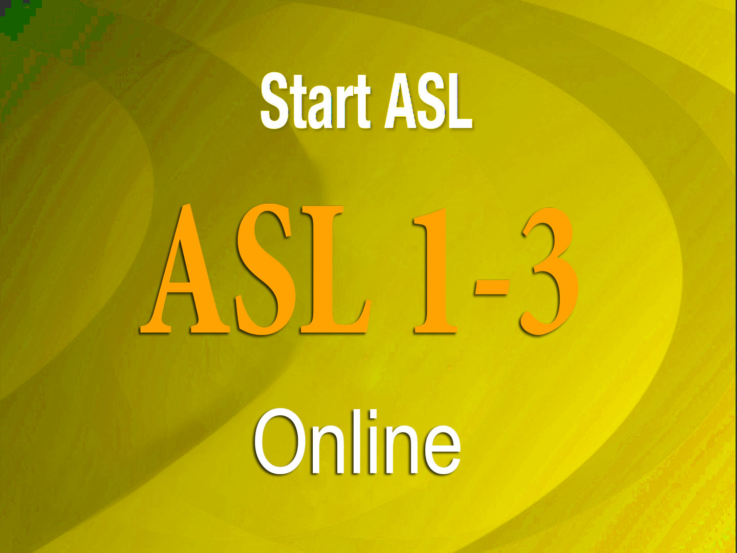 Start ASL Online Classes