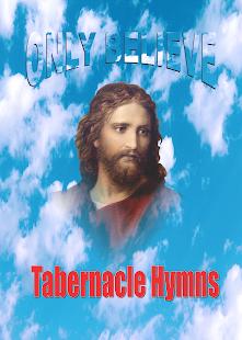 Only Believe Tabernacle Hymn