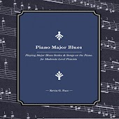 Piano Major Blues (Playing Major Blues Scales & Songs on the Piano for Moderate Level Pianists)