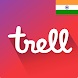 Trell: #1 Indian Short Video App