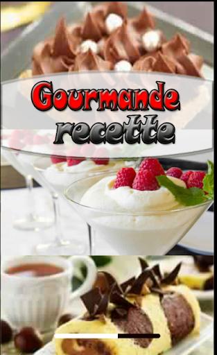 Gourmande recette