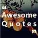 Awesome Quotes - Dream, Life, Love & Motivation