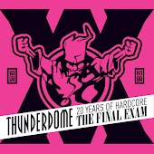 Thunderdome - The Final Exam - 20 Years Of Hardcore