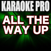 All The Way Up (Originally Performed by Fat Joe, Remy Ma, & JAY-Z) (Instrumental Version)