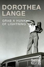 American Masters - Dorothea Lange: Grab a Hunk of Lightning