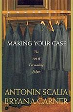 Making-Your-Case-Art-of-Pers-Judges-08-Edition-9780314184719-Antonin-Scalia-and-Bryan-A-Garner