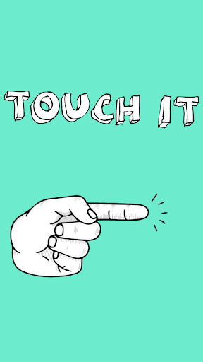 Touch It.