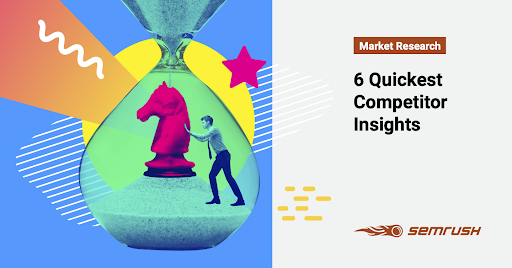 6 Competitor Insights You Can Get in 30 Minutes