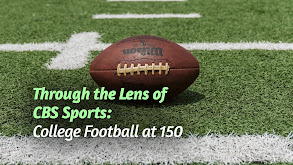 Through the Lens of CBS Sports: College Football at 150 thumbnail