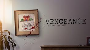 Vengeance: Killer Families thumbnail