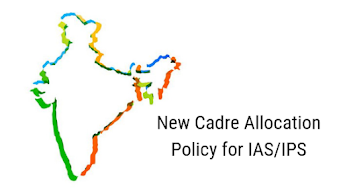 New Cadre Allocation Policy for IAS/IPS