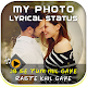 Download MyPhoto Lyrical Status Maker With Song For PC Windows and Mac