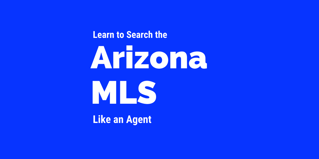 Learn to search the Arizona MLS like an Agent - Nathan Mitchell Realtor