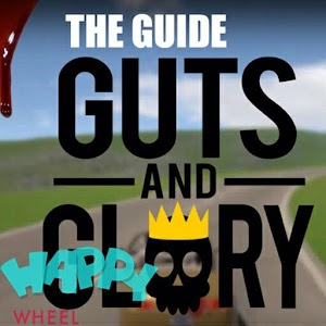 GAMEGUIDE: Guts and Glory - HAPPY WHEELS 3D for PC