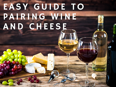 Easy Guide to Pairing Wine and Cheese