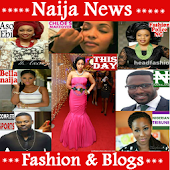 Naija News,Fashion & Blogs