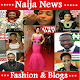 Naija News, Fashion & Blogs