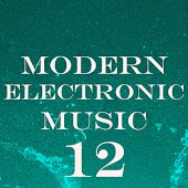 Modern Electronic Music, Vol. 12