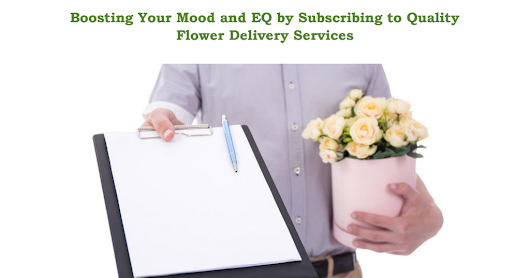 Boosting Your Mood and EQ by Subscribing to Quality Flower Delivery Services - Google Drive