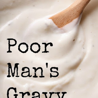 Poor Man's Gravy.