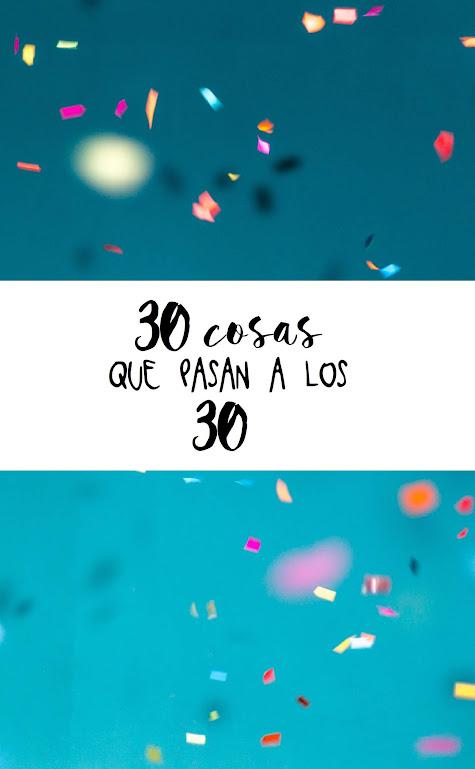 30 Cosas Que Pasan A Los 30 Años