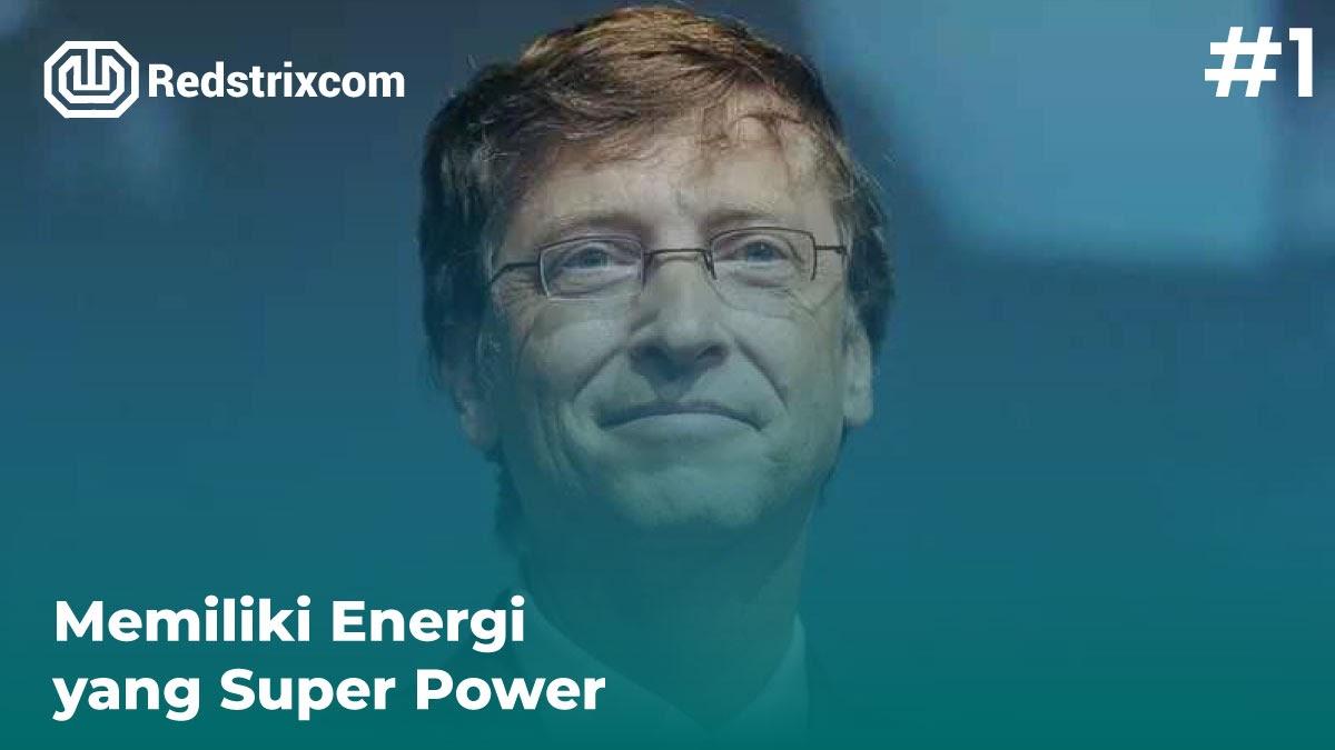 tips-sukses-ala-bill-gates-memiliki-energi-yang-super-power