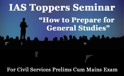 IAS Toppers Seminar on How to prepare General Studies