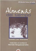 Photo: Almenas del Tiempo. Edgar Lee Masters.  Traducciones de Hernán Vargascarreño. http://ntc-libros-de-poesia.blogspot.com/2009_08_12_archive.html