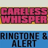 Careless Whisper Ringtone