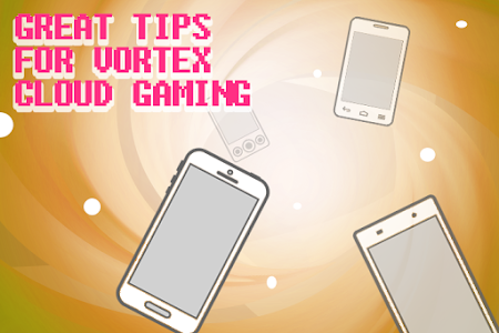Free Vortex Cloud Gaming Guide 1 0 + (AdFree) APK for Android