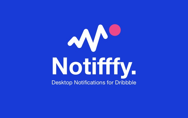 Notifffy - Dribbble Notifications